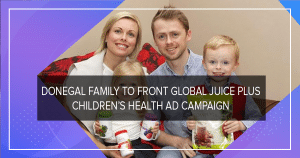Donegal family to front global Juice Plus Children's Health ad campaign